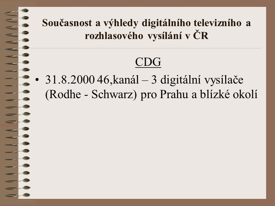 Současnost a výhledy digitálního televizního a rozhlasového vysílání v ČR