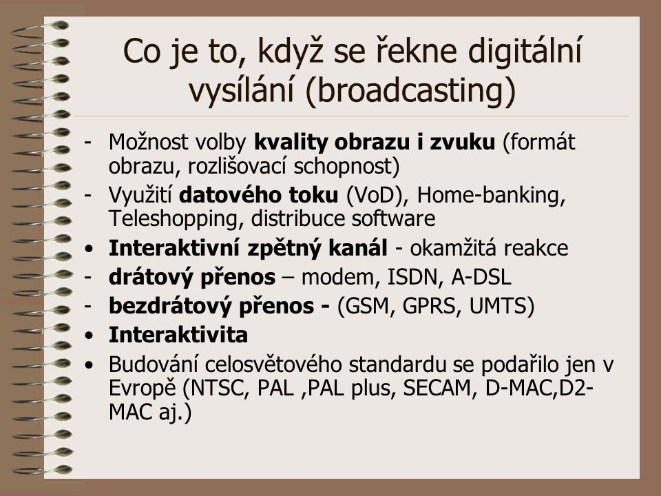 Co je to, když se řekne digitální vysílání (broadcasting)