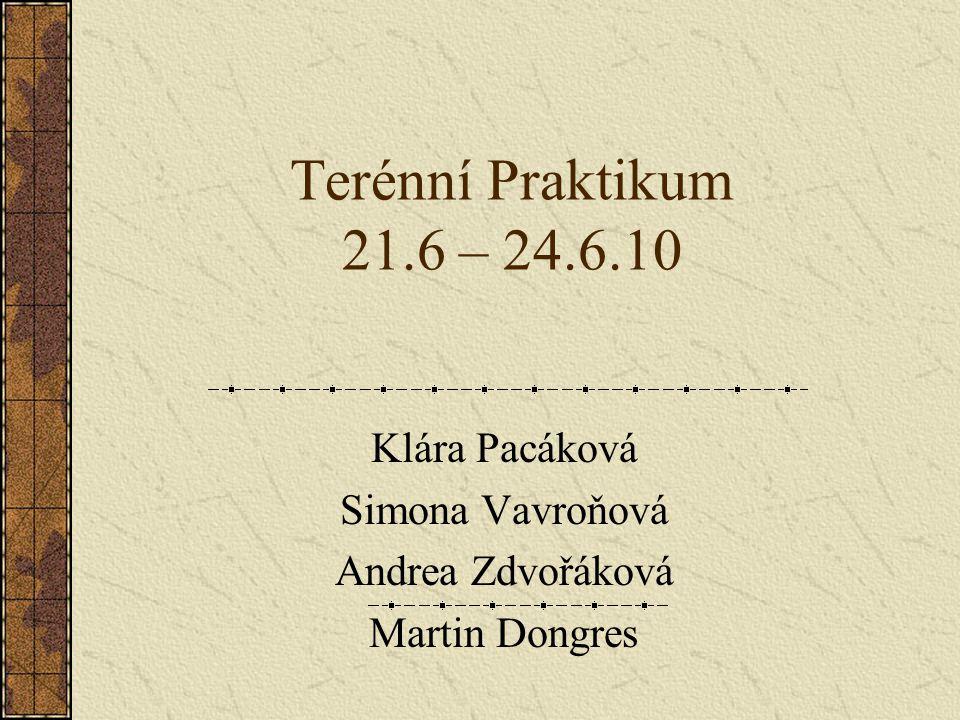 Klára Pacáková Simona Vavroňová Andrea Zdvořáková Martin Dongres