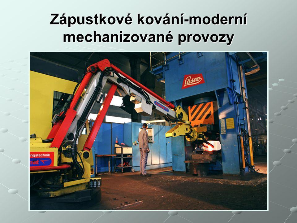 Zápustkové kování-moderní mechanizované provozy