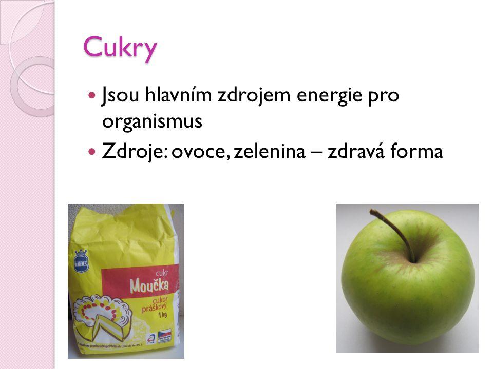 Cukry Jsou hlavním zdrojem energie pro organismus