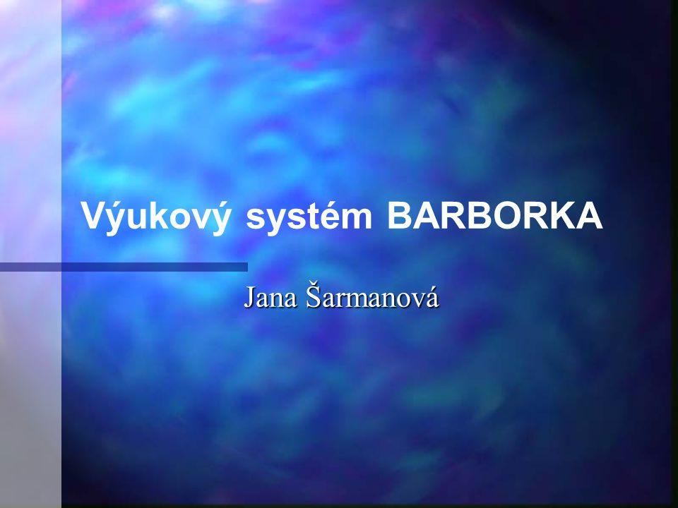 Výukový systém BARBORKA Jana Šarmanová
