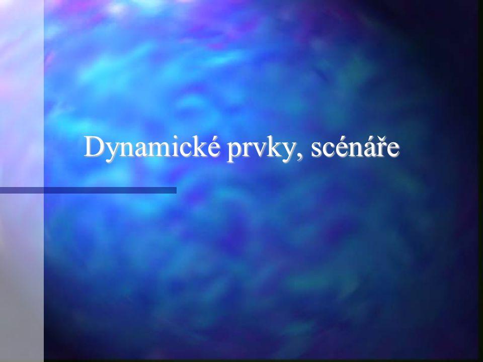 Dynamické prvky, scénáře