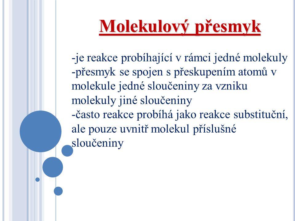 Molekulový přesmyk je reakce probíhající v rámci jedné molekuly