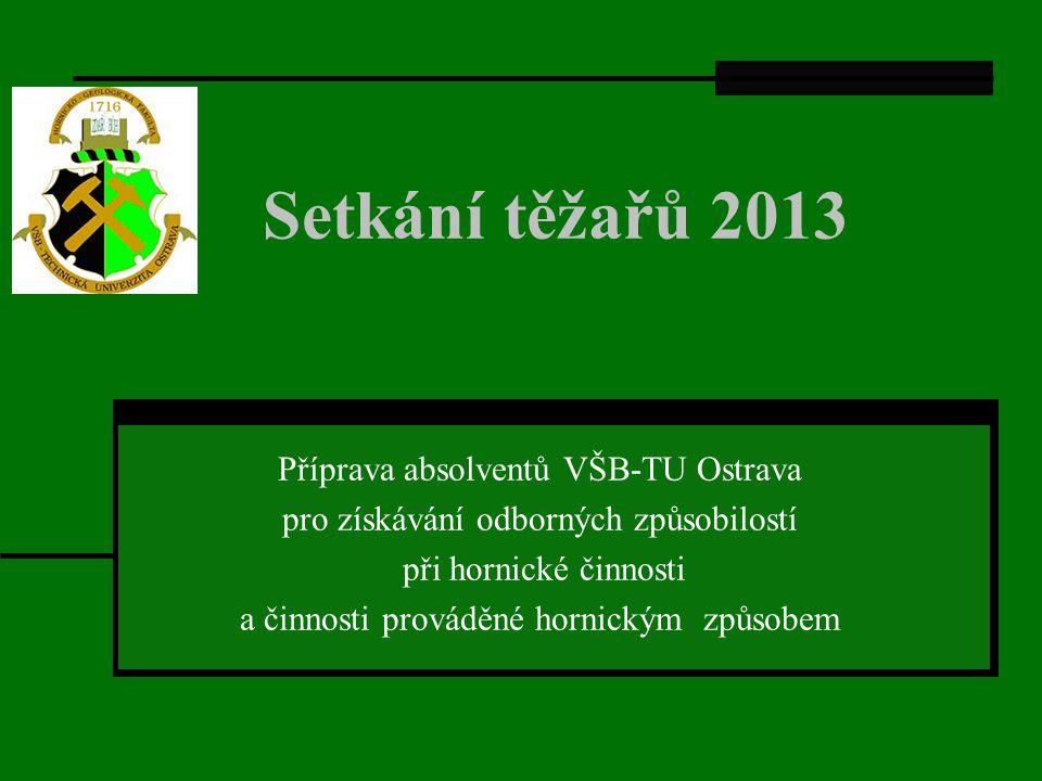 Setkání těžařů 2013 Příprava absolventů VŠB-TU Ostrava