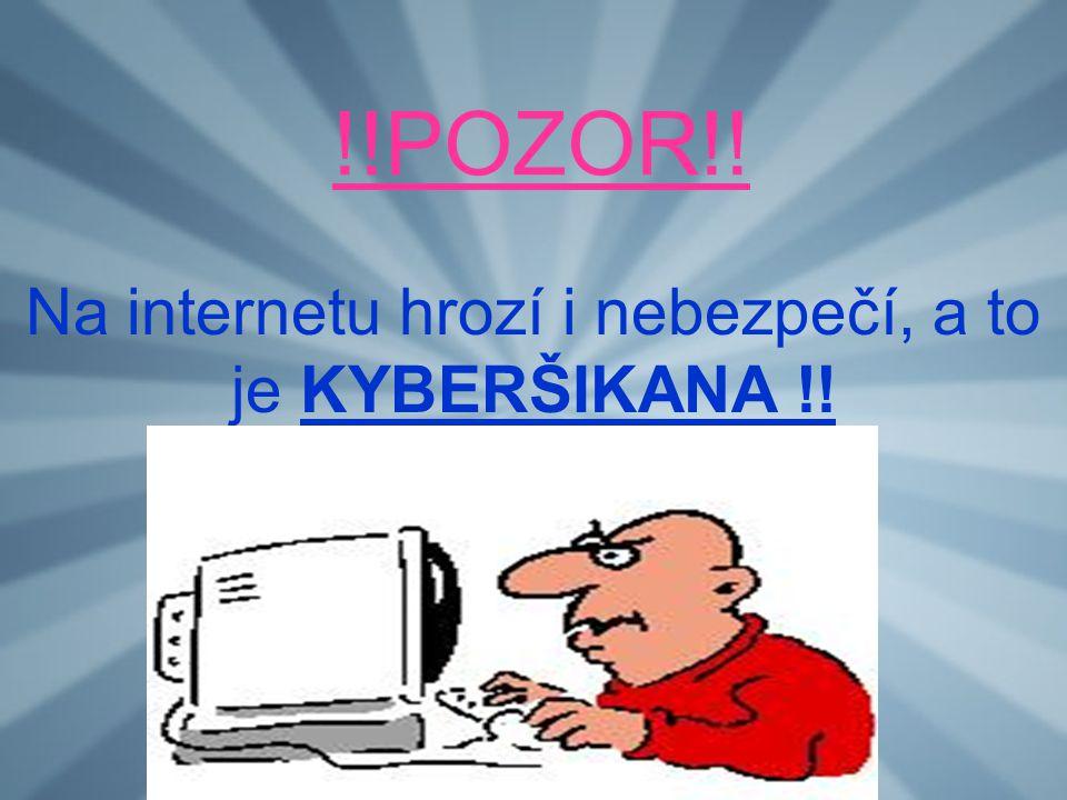 Na internetu hrozí i nebezpečí, a to je KYBERŠIKANA !!