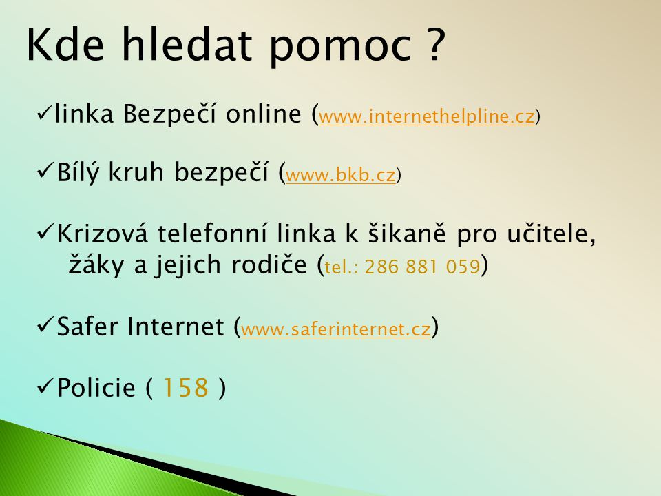 Kde hledat pomoc Bílý kruh bezpečí (www.bkb.cz)
