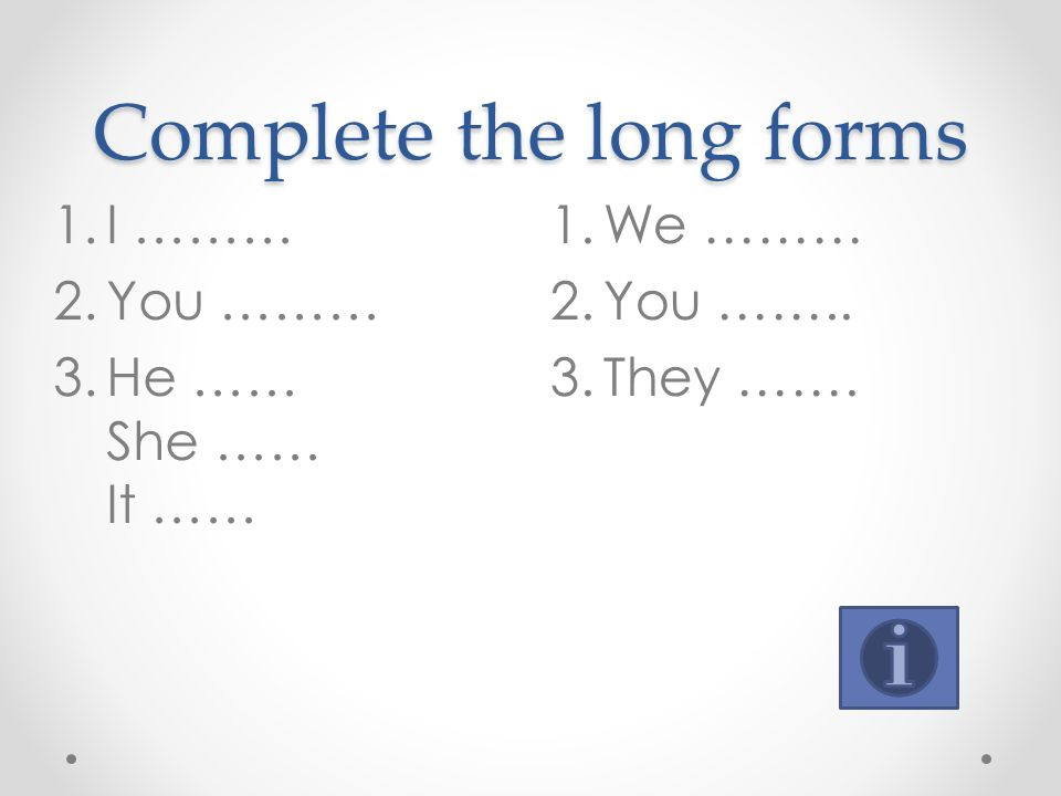 Complete the long forms