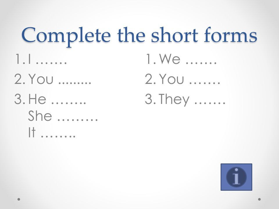 Complete the short forms