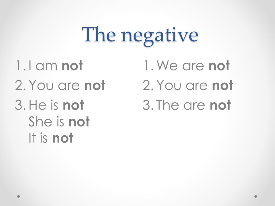 The negative I am not You are not He is not She is not It is not