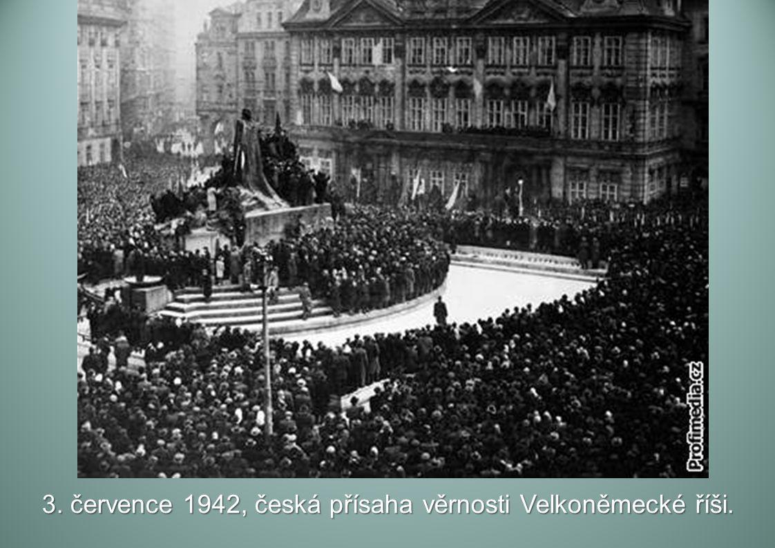 3. července 1942, česká přísaha věrnosti Velkoněmecké říši.