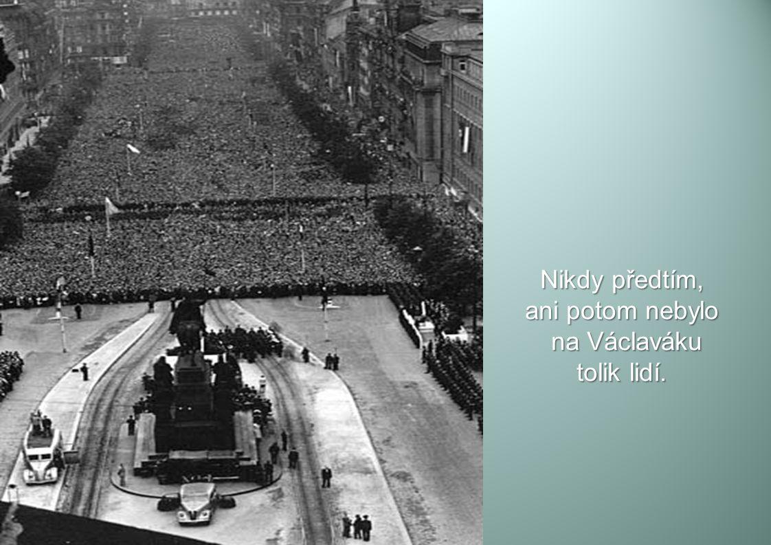 Nikdy předtím, ani potom nebylo na Václaváku tolik lidí.