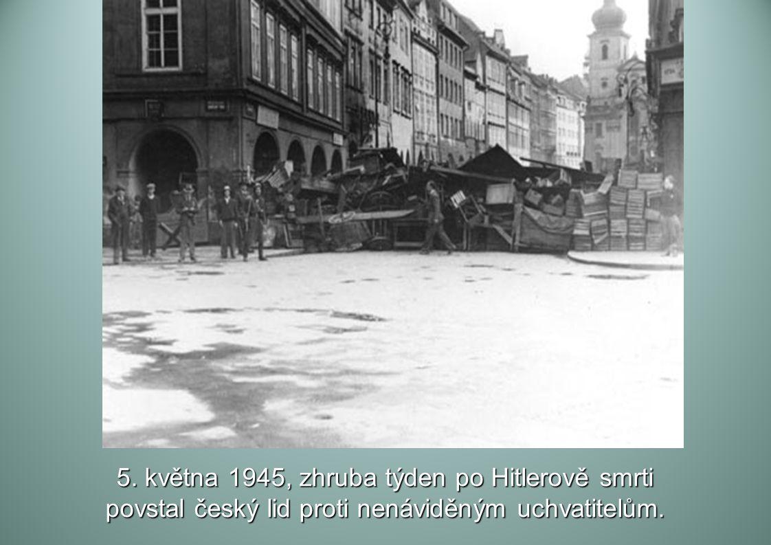 5. května 1945, zhruba týden po Hitlerově smrti
