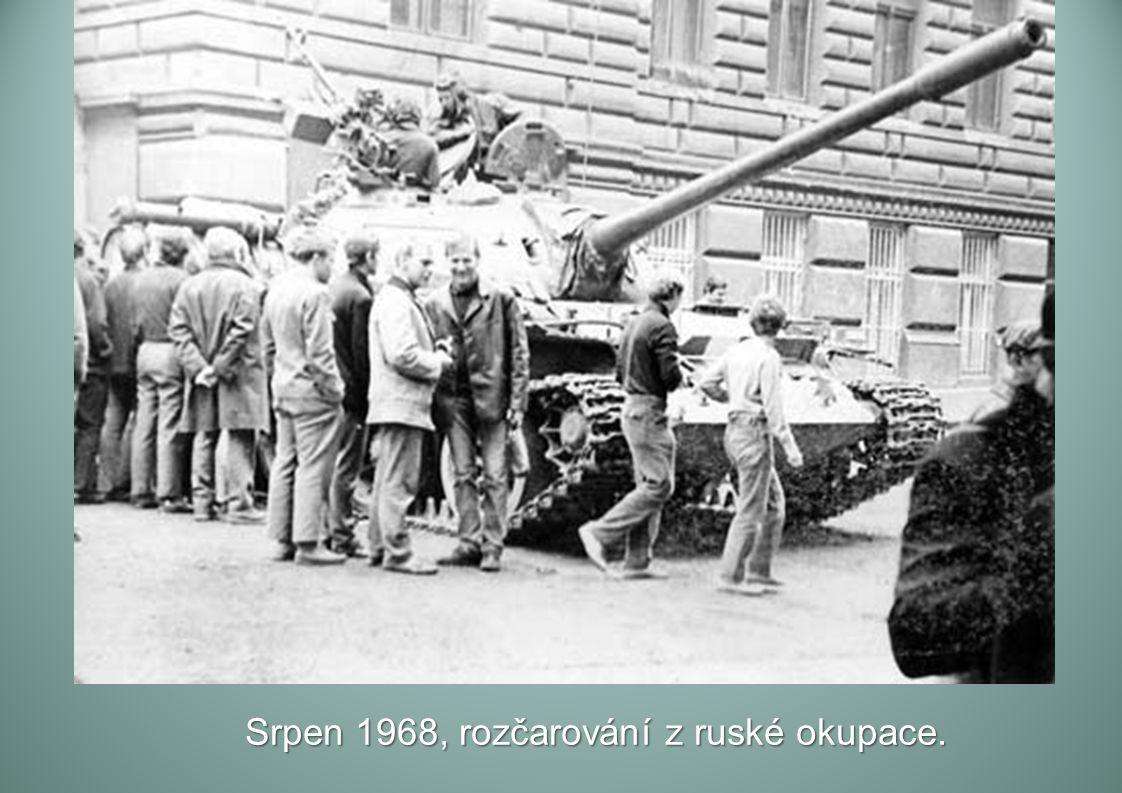 Srpen 1968, rozčarování z ruské okupace.