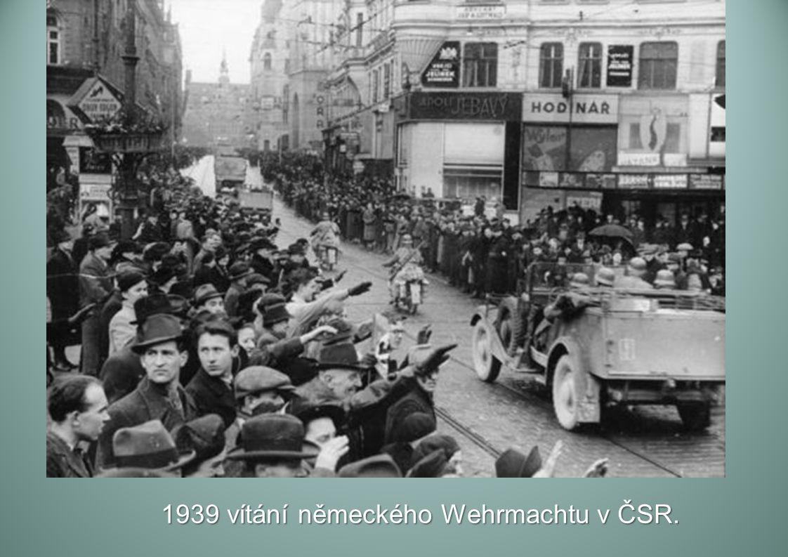 1939 vítání německého Wehrmachtu v ČSR.