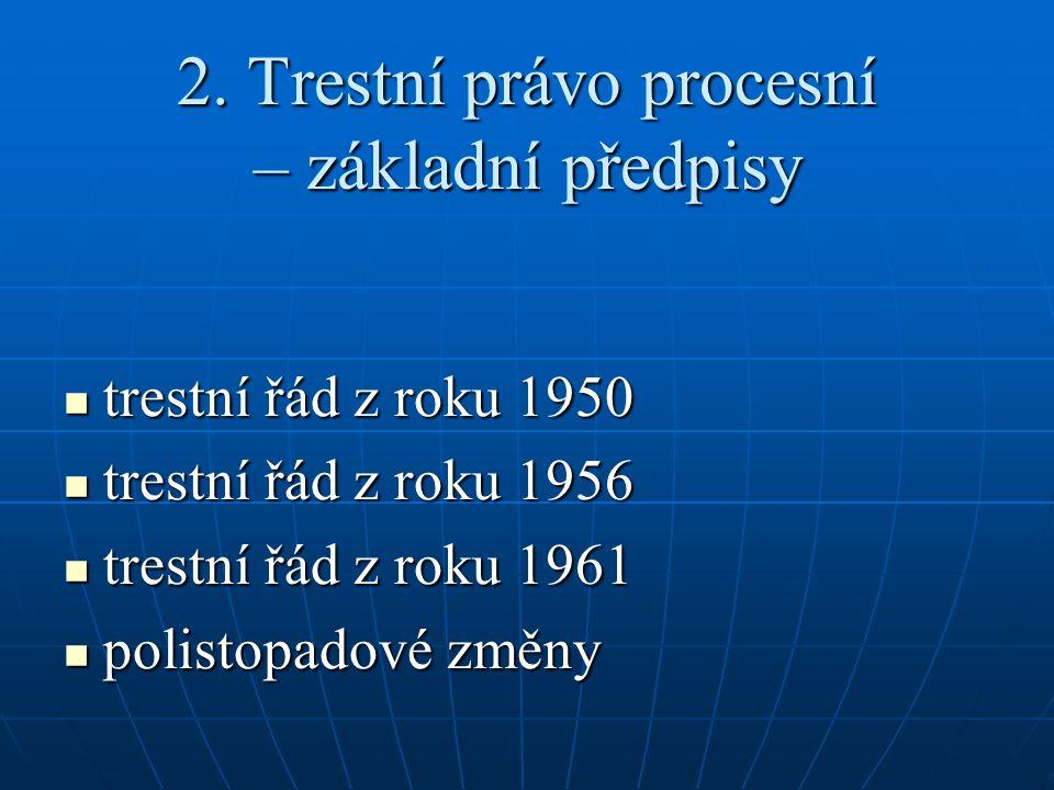 2. Trestní právo procesní – základní předpisy