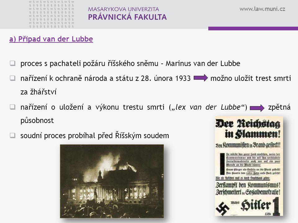 a) Případ van der Lubbe proces s pachateli požáru říšského sněmu – Marinus van der Lubbe.