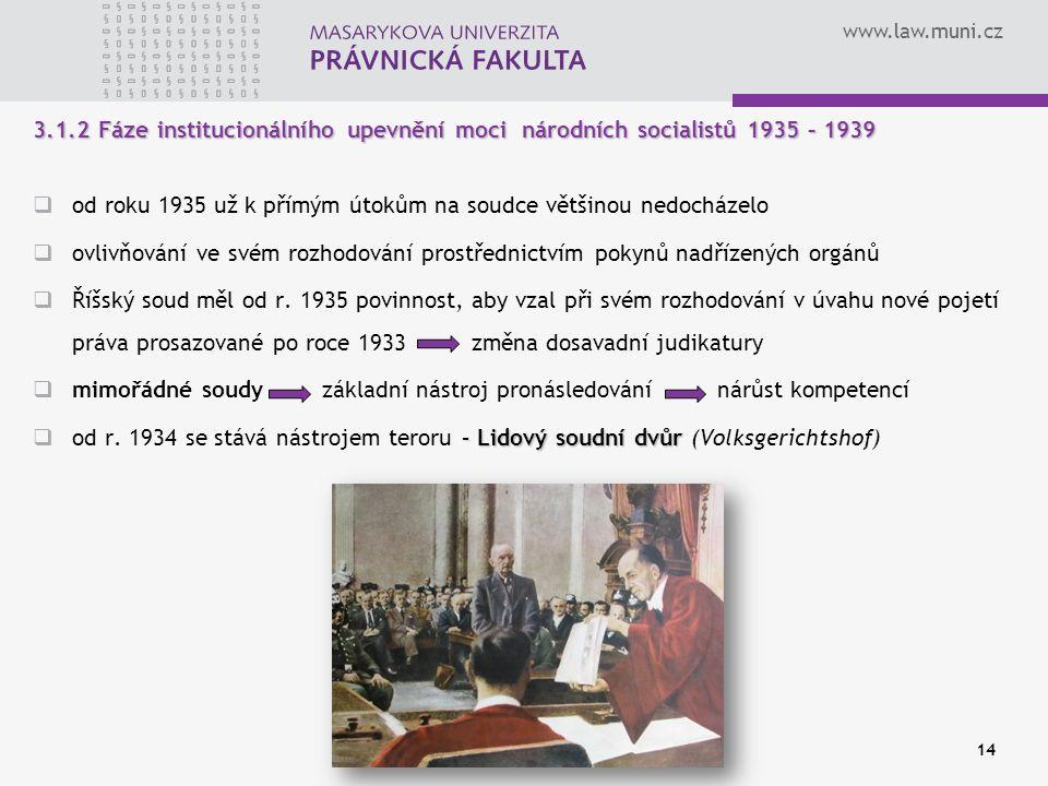 3.1.2 Fáze institucionálního upevnění moci národních socialistů 1935 – 1939