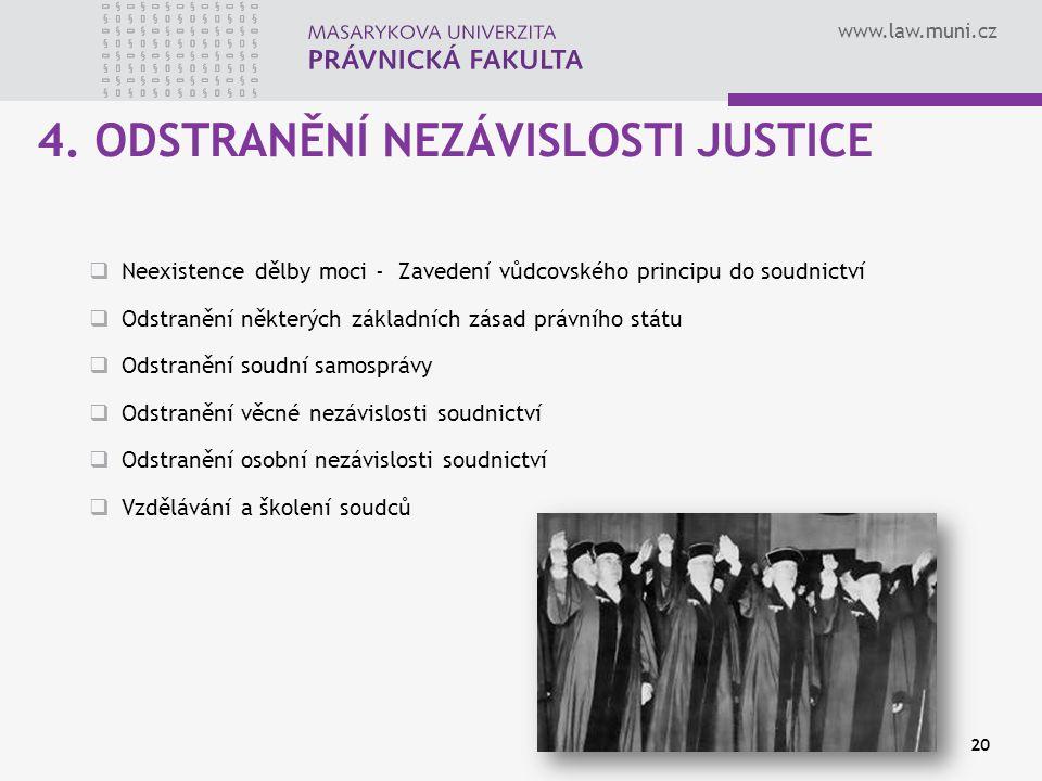 4. ODSTRANĚNÍ NEZÁVISLOSTI JUSTICE