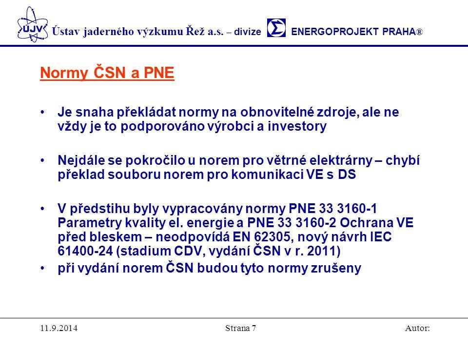 Normy ČSN a PNE Je snaha překládat normy na obnovitelné zdroje, ale ne vždy je to podporováno výrobci a investory.