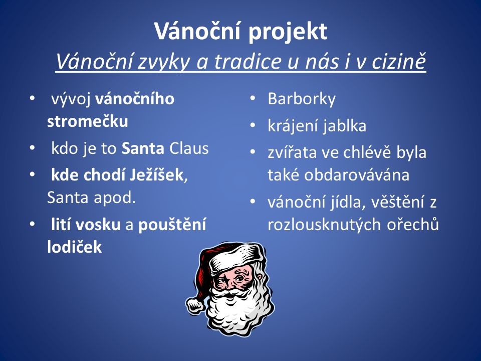 Vánoční projekt Vánoční zvyky a tradice u nás i v cizině