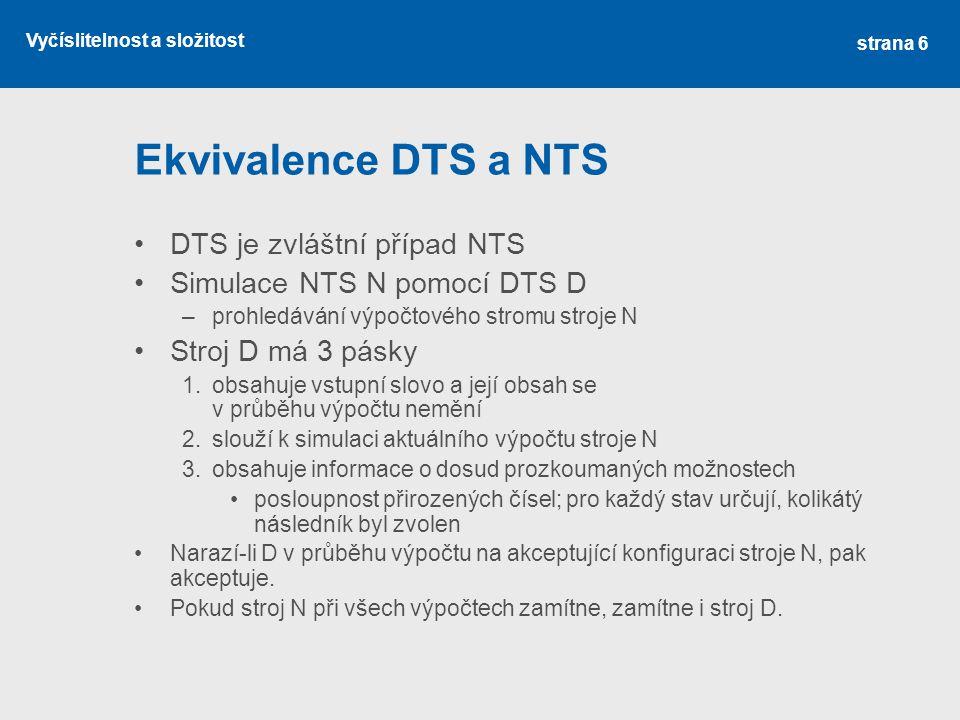 Ekvivalence DTS a NTS DTS je zvláštní případ NTS