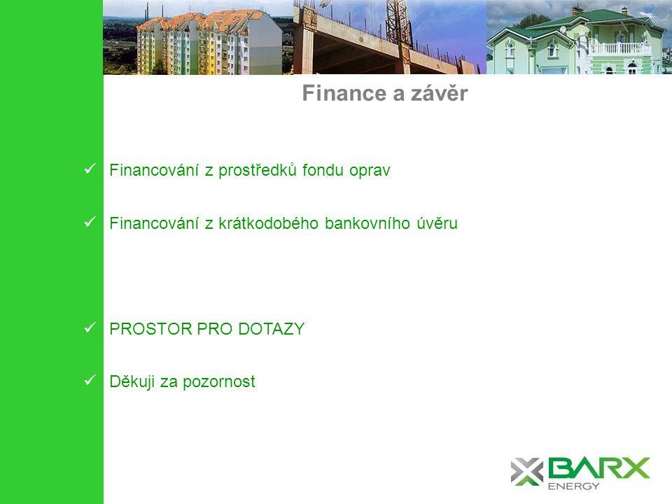 Finance a závěr Financování z prostředků fondu oprav