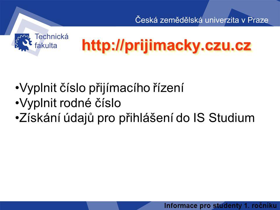 http://prijimacky.czu.cz Vyplnit číslo přijímacího řízení