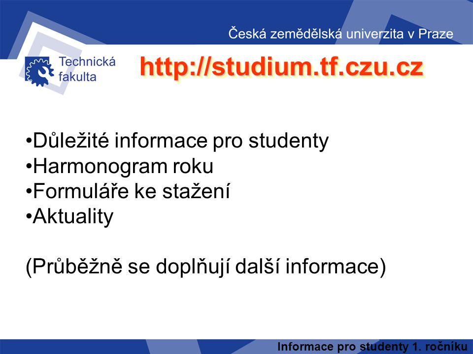 http://studium.tf.czu.cz Důležité informace pro studenty