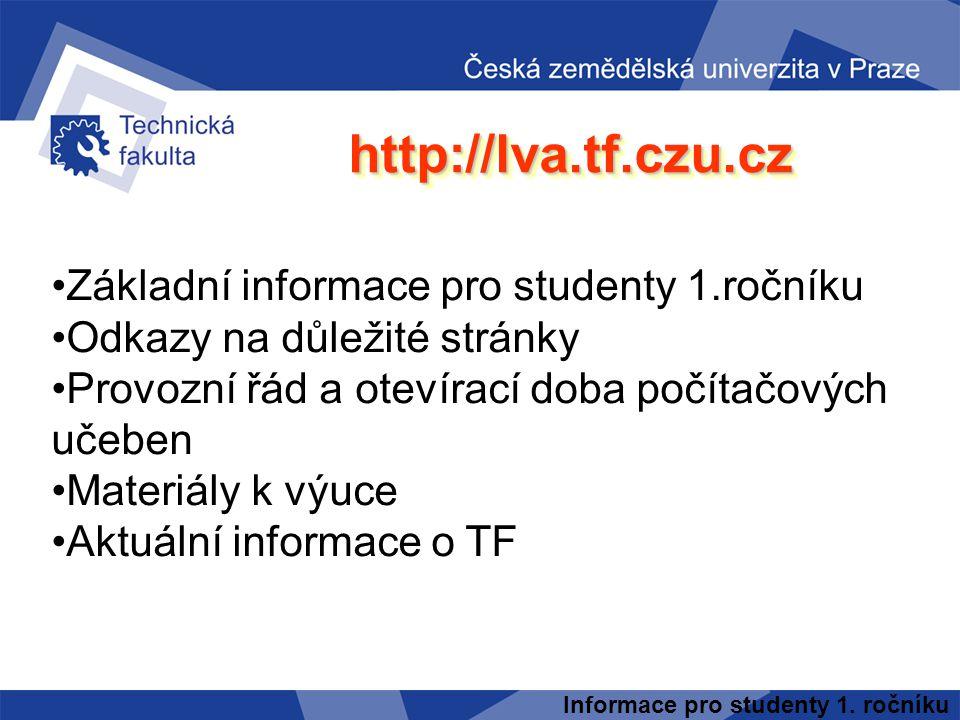 http://lva.tf.czu.cz Základní informace pro studenty 1.ročníku