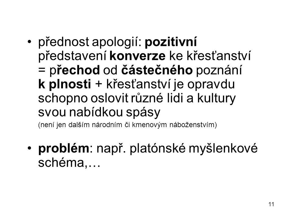 problém: např. platónské myšlenkové schéma,…