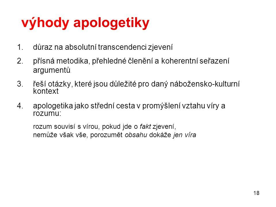 výhody apologetiky důraz na absolutní transcendenci zjevení