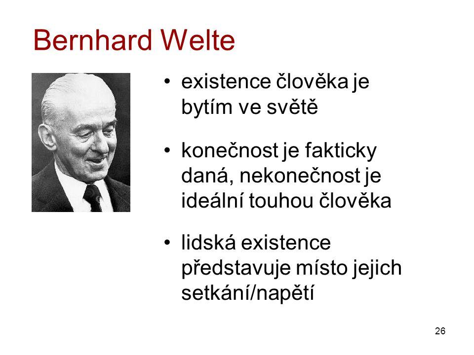 Bernhard Welte existence člověka je bytím ve světě