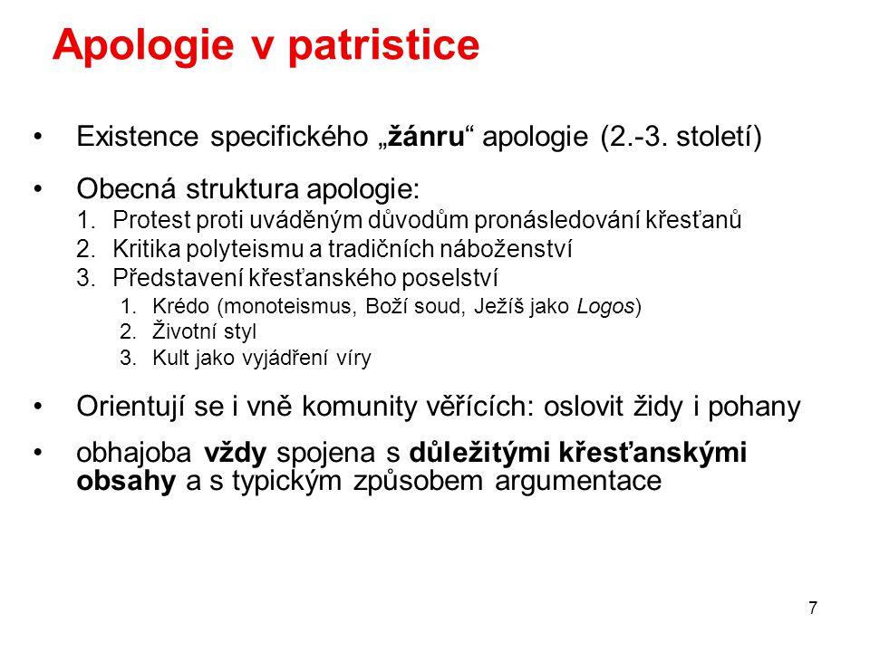 """Apologie v patristice Existence specifického """"žánru apologie (2.-3. století) Obecná struktura apologie:"""