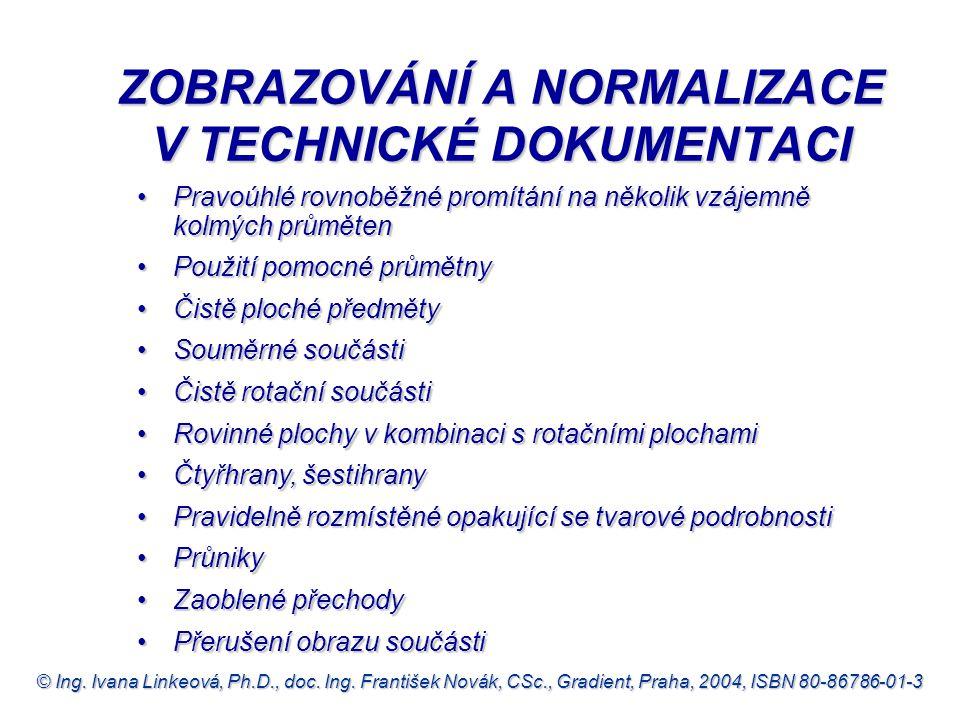 ZOBRAZOVÁNÍ A NORMALIZACE V TECHNICKÉ DOKUMENTACI
