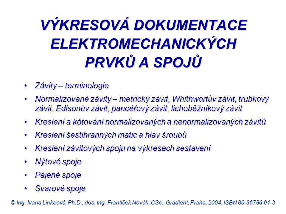VÝKRESOVÁ DOKUMENTACE ELEKTROMECHANICKÝCH PRVKŮ A SPOJŮ