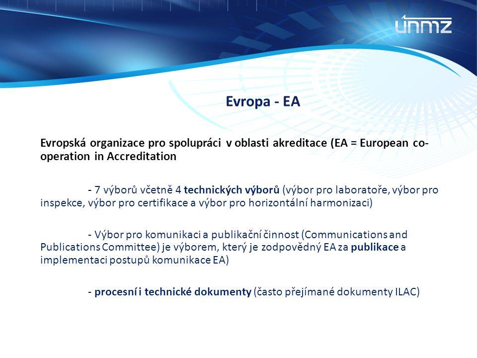 Evropa - EA Evropská organizace pro spolupráci v oblasti akreditace (EA = European co-operation in Accreditation.