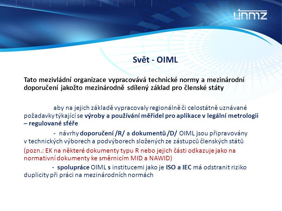 Svět - OIML Tato mezivládní organizace vypracovává technické normy a mezinárodní doporučení jakožto mezinárodně sdílený základ pro členské státy.