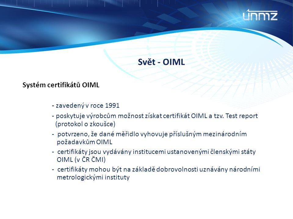 Svět - OIML Systém certifikátů OIML. - zavedený v roce 1991.