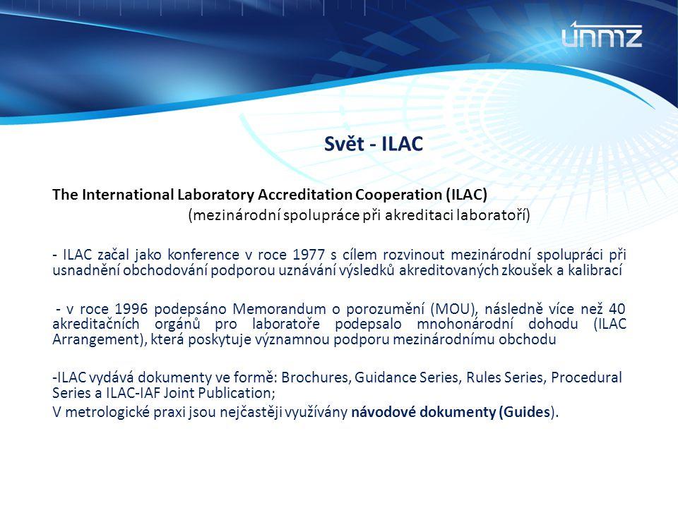 Svět - ILAC The International Laboratory Accreditation Cooperation (ILAC) (mezinárodní spolupráce při akreditaci laboratoří)