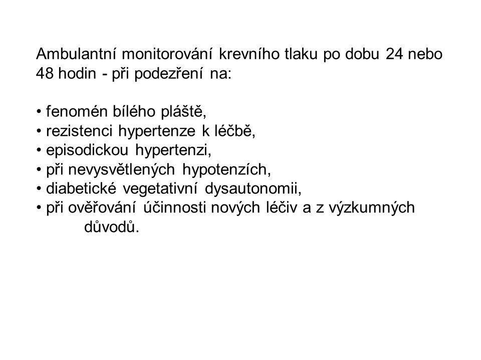 Ambulantní monitorování krevního tlaku po dobu 24 nebo 48 hodin - při podezření na: