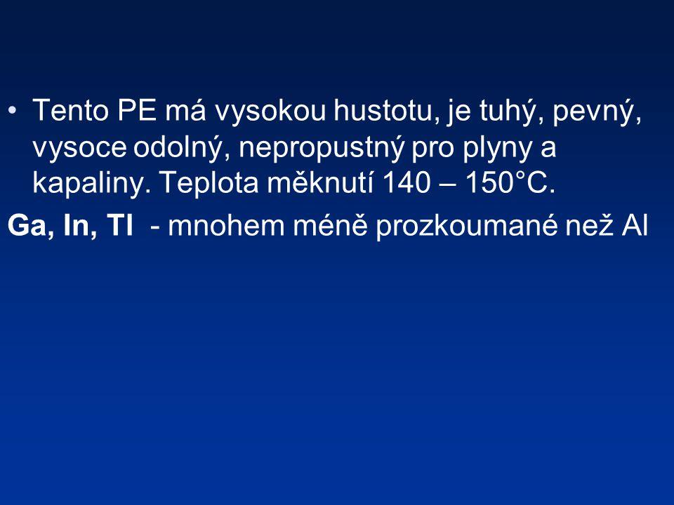 Tento PE má vysokou hustotu, je tuhý, pevný, vysoce odolný, nepropustný pro plyny a kapaliny. Teplota měknutí 140 – 150°C.