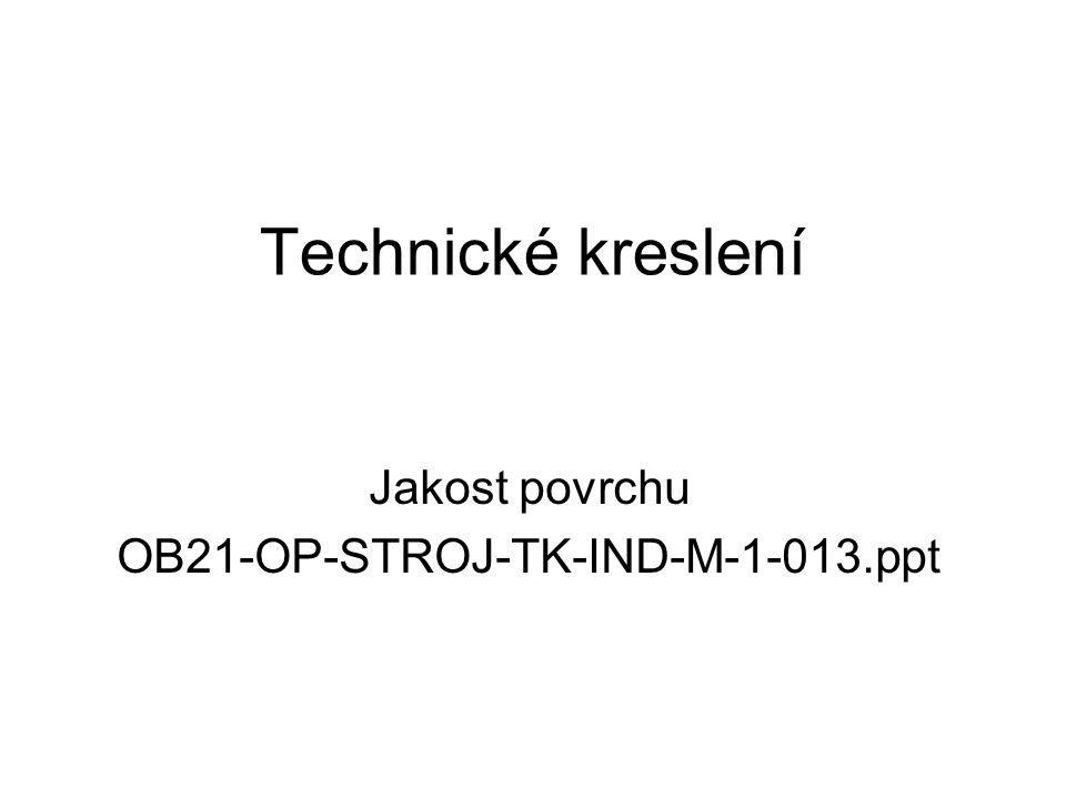 Jakost povrchu OB21-OP-STROJ-TK-IND-M-1-013.ppt
