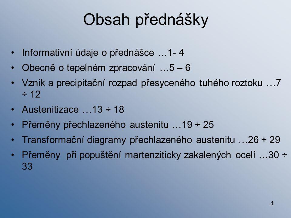 Obsah přednášky Informativní údaje o přednášce …1- 4