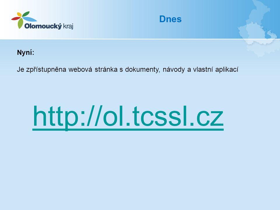 Dnes Nyní: Je zpřístupněna webová stránka s dokumenty, návody a vlastní aplikací http://ol.tcssl.cz