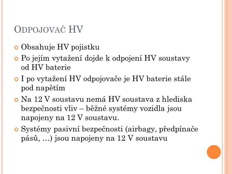 Odpojovač HV Obsahuje HV pojistku