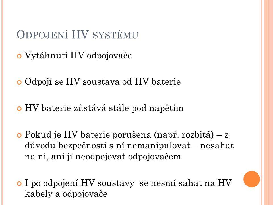 Odpojení HV systému Vytáhnutí HV odpojovače