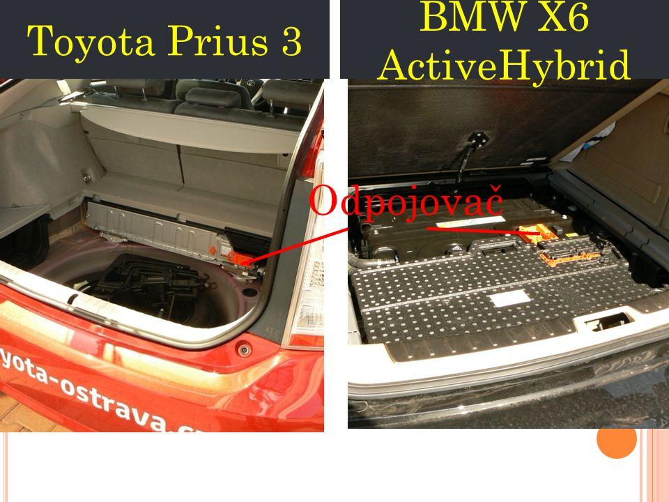 Toyota Prius 3 BMW X6 ActiveHybrid Odpojovač