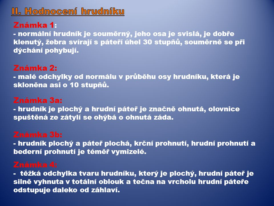 II. Hodnocení hrudníku Známka 1: Známka 2: Známka 3a: Známka 3b: