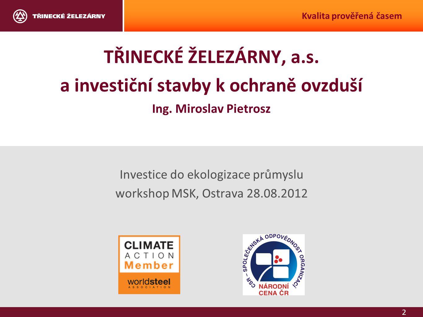 Investice do ekologizace průmyslu workshop MSK, Ostrava 28.08.2012